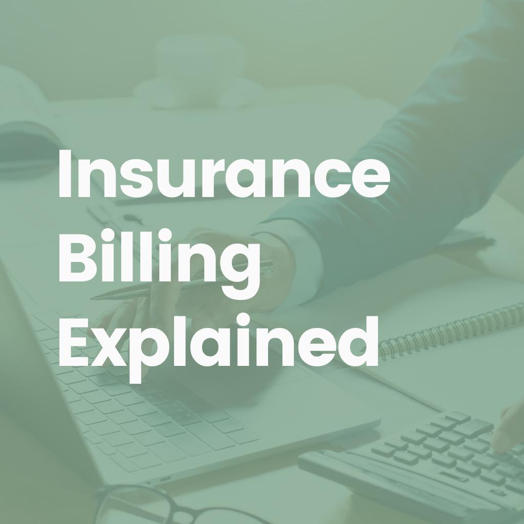 Insurance Billing Explained