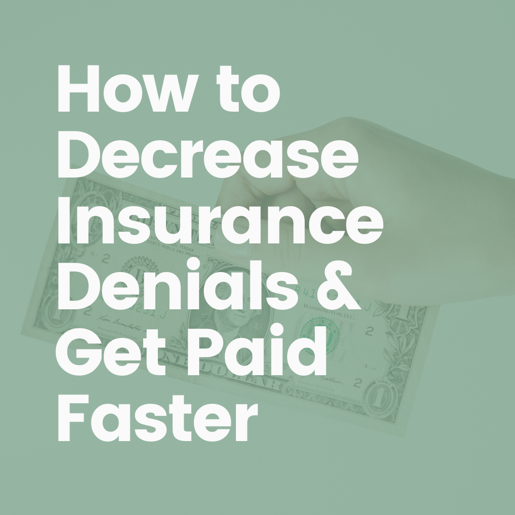 How to Decrease Insurance Claim Denials & Get Paid Faster